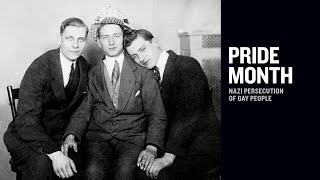Pride Month: The Nazi Persecution of Gay People