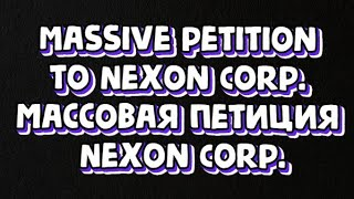 Massive petition to Nexon Corp. Массовая петиция Nexon Corp.