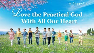 "Gospel Music ""Love the Practical God With All Our Heart"" (A Cappella)"