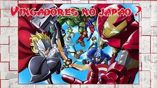 Vingadores no Japão? - 5 Animes da Marvel