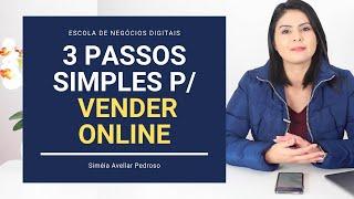 3 Passos Simples para Vender Online 2019 | Como Vender na Internet com Marketing Digital