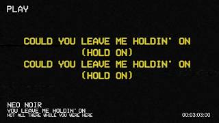 You Leave Me Holdin' On (Lyric Video) | Neo Noir