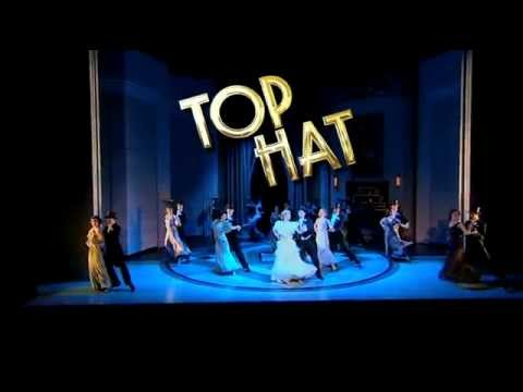 Top Hat - Aldwych Theatre - Show Trailer