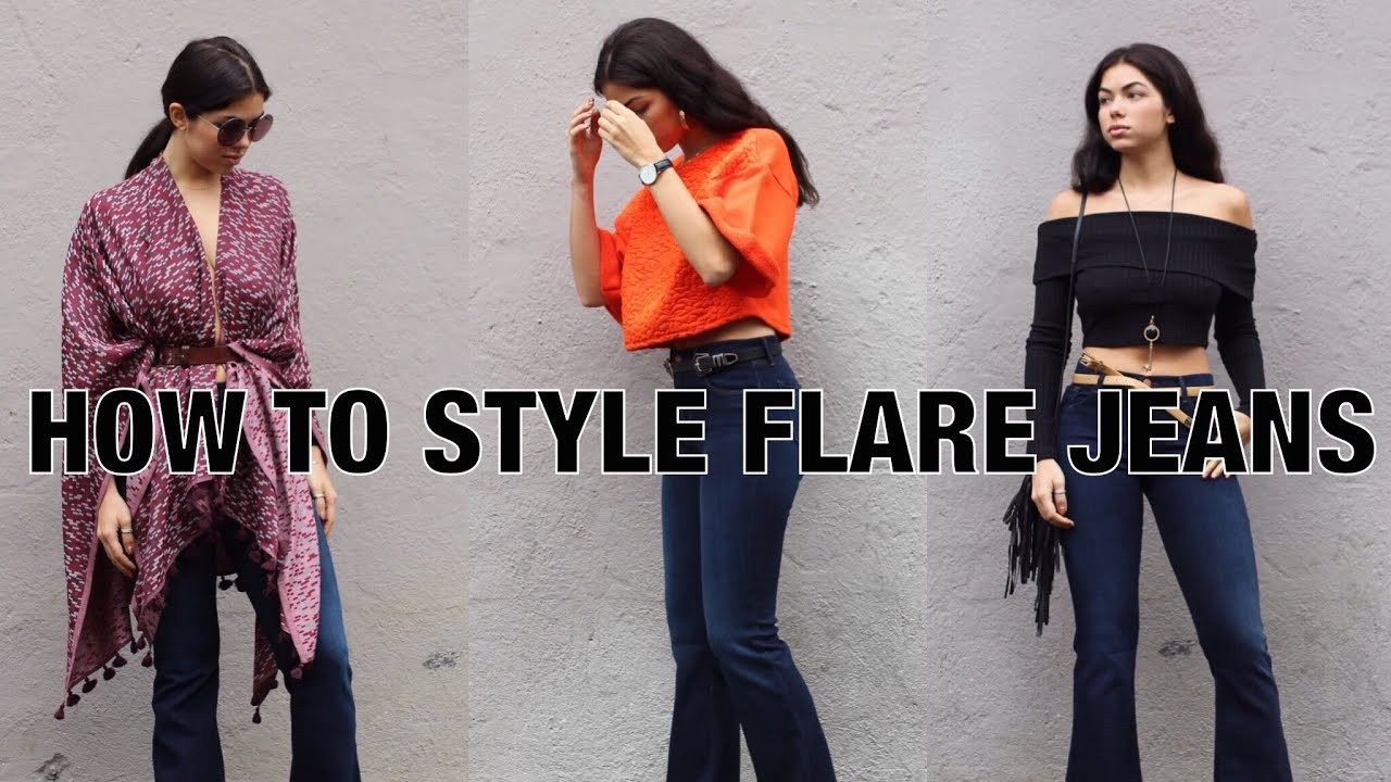 How to Style Flare Jeans | Fashion - YouTube