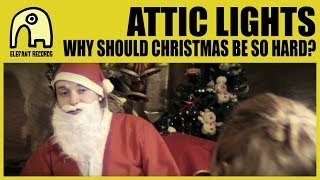 ATTIC LIGHTS - Why Should Christmas Be So Hard? (Short Version) [Official]
