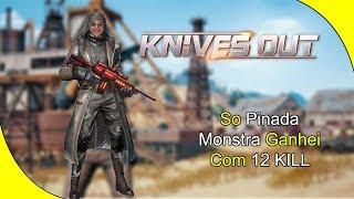 Knives Out - Pinei a Partida inteira e ganhe com 12 Kills !