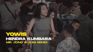 Download Lagu YOWIS - HENDRA KUMBARA ( Mr Jono & Joni REMIX ) mp3