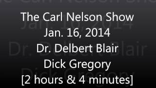 The Carl Nelson Show Jan. 16, 2014 (Delbert Blair and Dick Gregory)