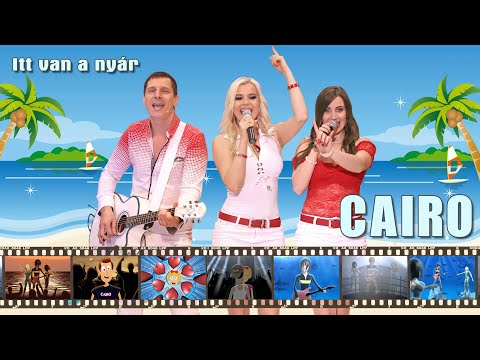 CAIRO - Itt van a nyár (Official Music Video)
