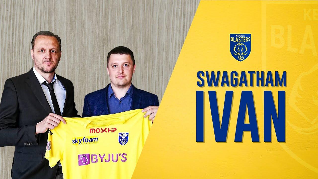 Welcome New Head Coach | Ivan Vukomanovic | Kerala Blasters