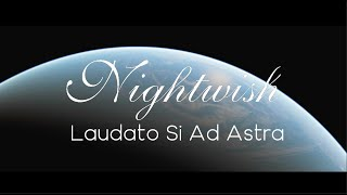 """Nightwish - Laudato Si Ad Astra (from """"Shoemaker"""")   EXTENDED VERSION HQ   Human. :  : Nature"""