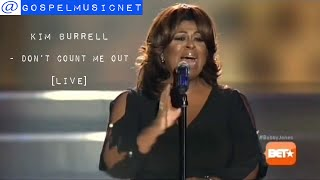 Kim Burrell - Don't Count Me Out [Bobby Jones Gospel] @KimBurrellLove