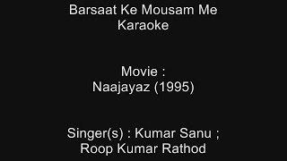 Barsaat Ke Mousam Me - Karaoke - Naajayaz (1995) - Kumar Sanu ; Roop Kumar Rathod