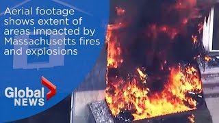 Aerial footage shows extent of areas impacted by fires and explosions in Massachusetts