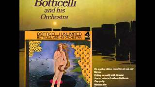 Botticelli And His Orchestra - It Never Rains In Southern California (1973)