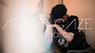 Jake Pearce | ADEPT GAZE