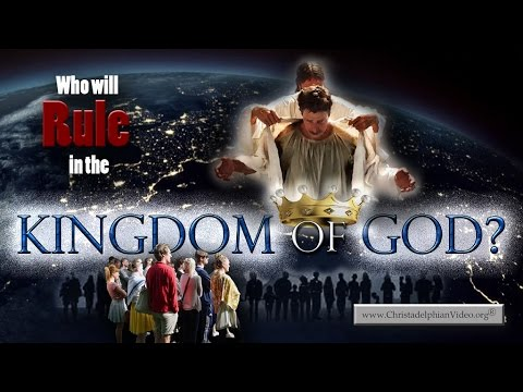 Who will RULE in the Kingdom Of God?