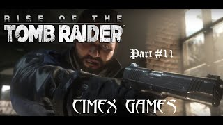 Rise of the Tomb Raider - Part #11
