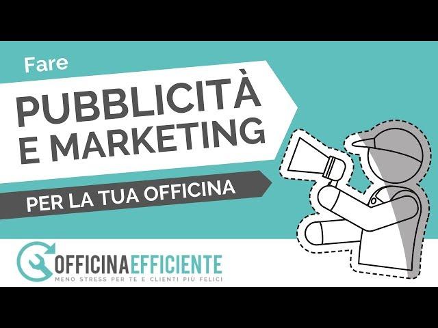 Fare Pubblicità e Marketing per la tua Officina