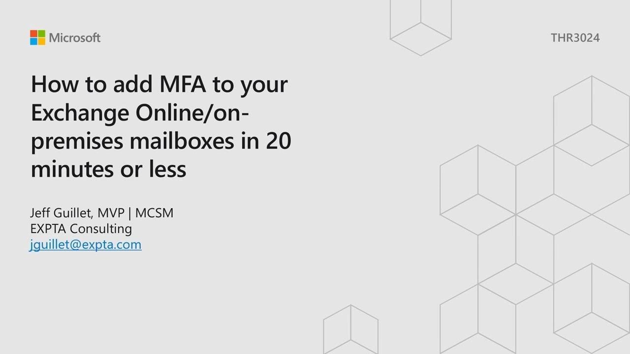 How to add MFA to your Exchange Online/on-premises mailboxes in 20 minutes  or less - THR3024