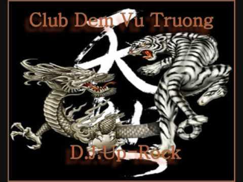 Club Dem Vu Truong -  D.J. Up-Rock
