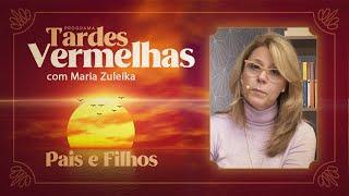 Pais e Filhos   Tardes Vermelhas   Maria Zuleika   IPP TV