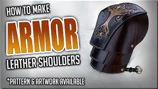 How to Make Armor - Leather Shoulders / Spaulders / Pauldrons