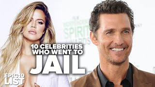 10 CELEBRITIES Who Have Gone To JAIL