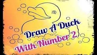 How to | Draw a Duck | Help of Number 2