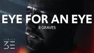 Download 8 Graves - Eye For An Eye (Lyrics)