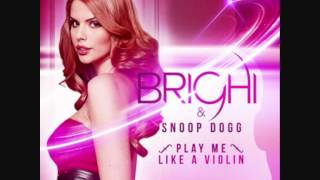 Brighi & Snoop Dogg - Play Me Like A Violin
