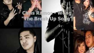"""The break up song"" Chris Ramos - Wong"