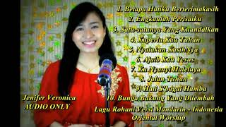 Oriental Worship 1 Kumpulan COVER Lagu Rohani Mandarin-Indonesia (Jenifer Veronica) AUDIO ONLY