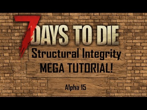 7 Days to Die (A15) - Structural integrity Mega Tutorial - A Comprehensive Guide