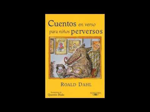 Roald Dahl - Cuentos en verso para niños perversos 1 Blancanieves y los siete enanos