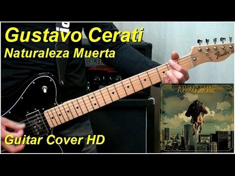 Gustavo Cerati | Naturaleza Muerta | Guitar Cover HD
