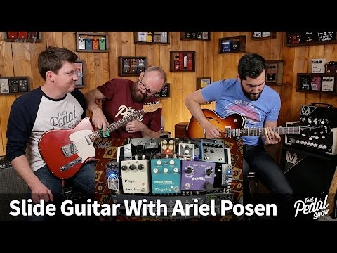 That Pedal Show Special – Slide Guitar With Ariel Posen