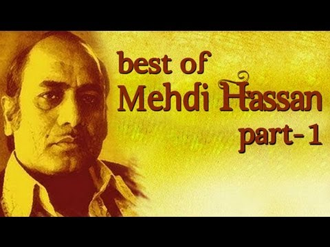 Best Of Mehdi Hassan Songs - Part 1 - Shahenshah E Ghazal