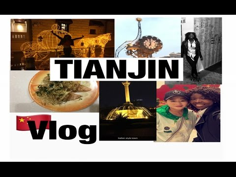 Travel China; TIANJIN 天津 CHINA VLOG  -  || Italy in China, A