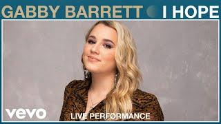 Gabby Barrett - I Hope (Live Performance) | Vevo