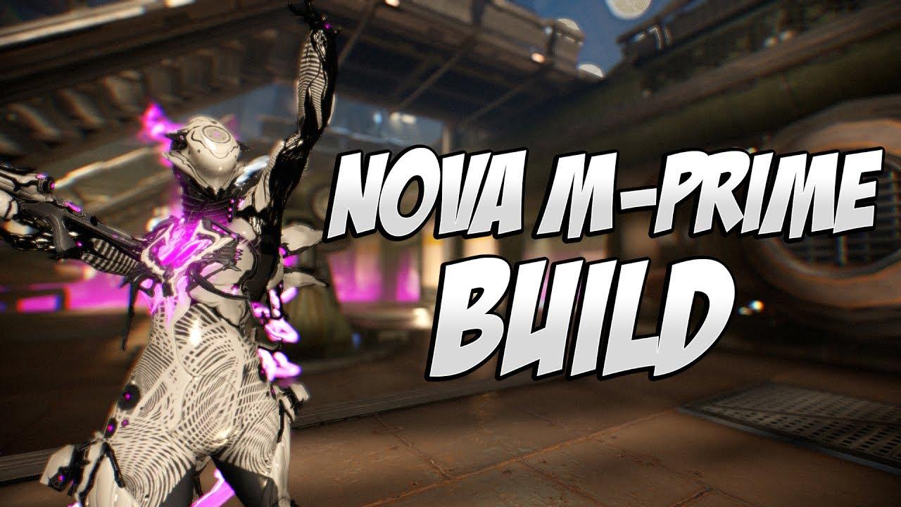 Warframe Nova M Prime Build Youtube How to play nova 2019. warframe nova m prime build