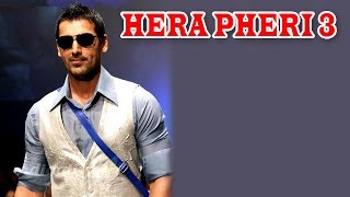 Hera Pheri 3: John Abraham To Play Double Role | Bollywood News