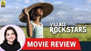 Anupama Chopra's Movie Review of Village Rockstars | Rima Das | Bhanita Das