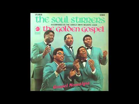 """Peter, Don't Be Afraid"" (1967) Soul Stirrers"