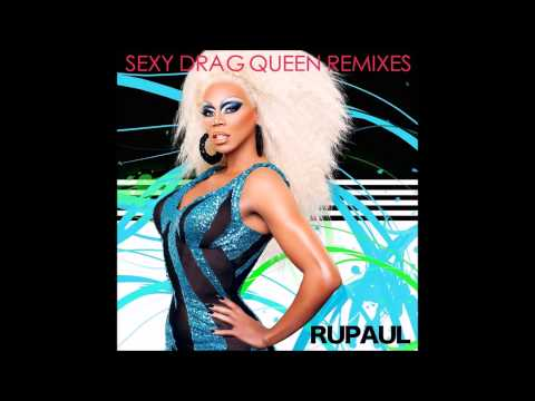 RuPaul - Sexy Drag Queen (Runway Mix)