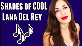 Shades of Cool by Lana Del Rey Acapella Singing Karaoke Song Cover Music
