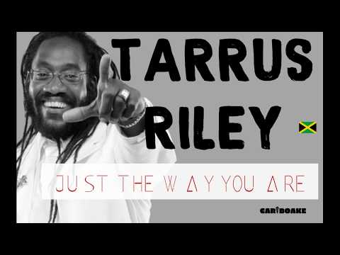 Tarrus Riley - Just The Way You Are (Reggae Lyrics provided by Cariboake The Official Karaoke Event)