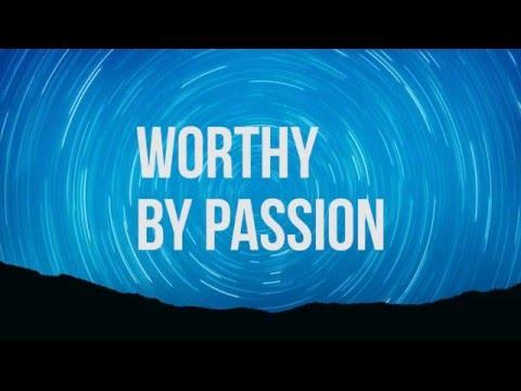 Worthy - Passion (lyric video)