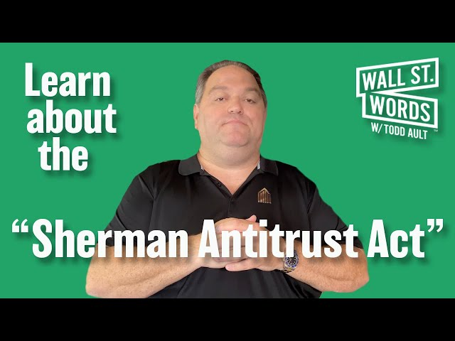 Wall Street Words word of the day = Sherman Antitrust Act