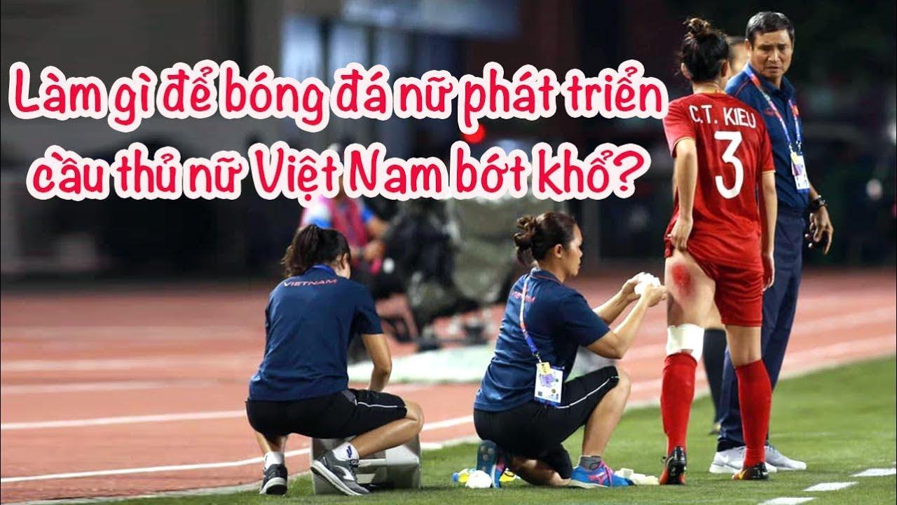 Đội tuyển nữ Việt Nam giành HCV – Làm sao để cầu thủ nữ VN bớt khổ?